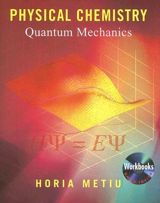 Physical Chemistry By Metiu, Horia